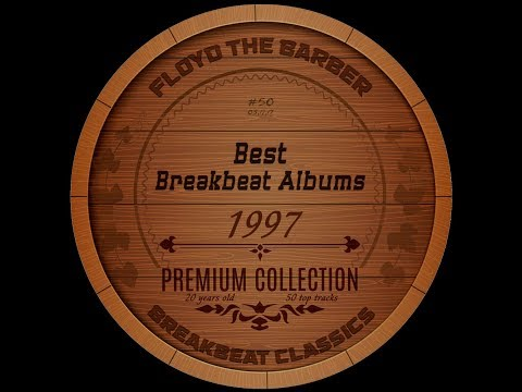 Best Breakbeat Albums 1997 PART 1 (Big Beat mix) by Floyd the Barber