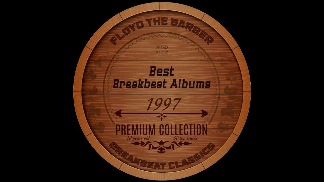 Best Old School Breakbeat Albums 1997 Part 1 Big Beat Mix Youtube