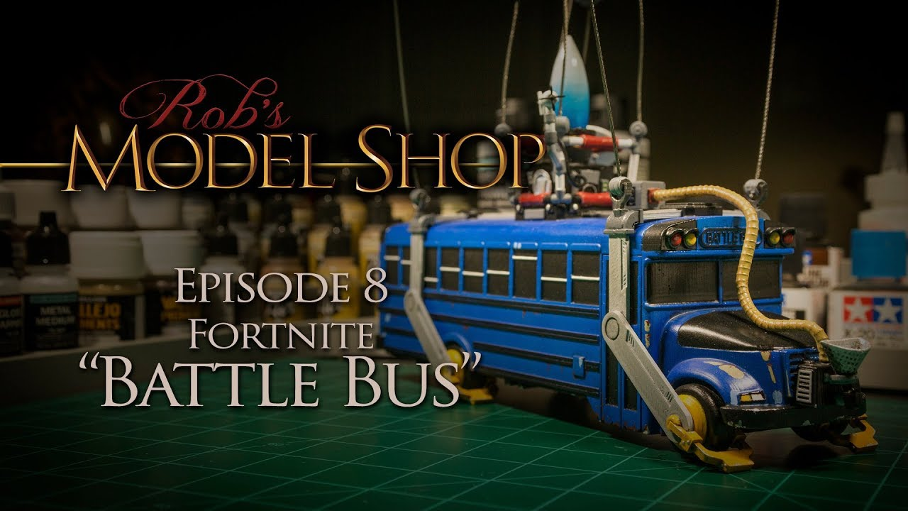 rob s model shop episode 8 fortnite battle bus - fortnite bus model