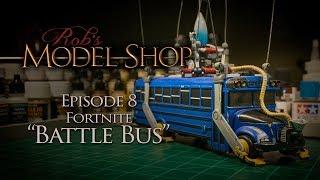 Rob's Model Shop - Episode 8  - Fortnite Battle Bus