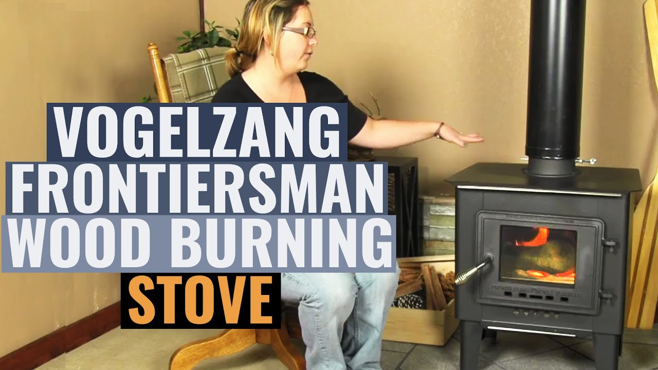 Vogelzang Frontiersman Wood Burning Stove Youtube