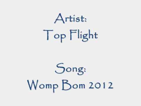 Top Flight - Womp Bom 2012 ( FULL )