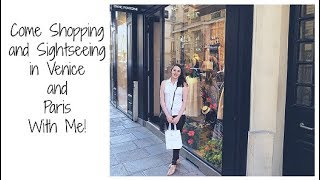 Come Luxury Shopping and Sightseeing in Venice & Paris With Me! Travel Anniversary Trip Vlog