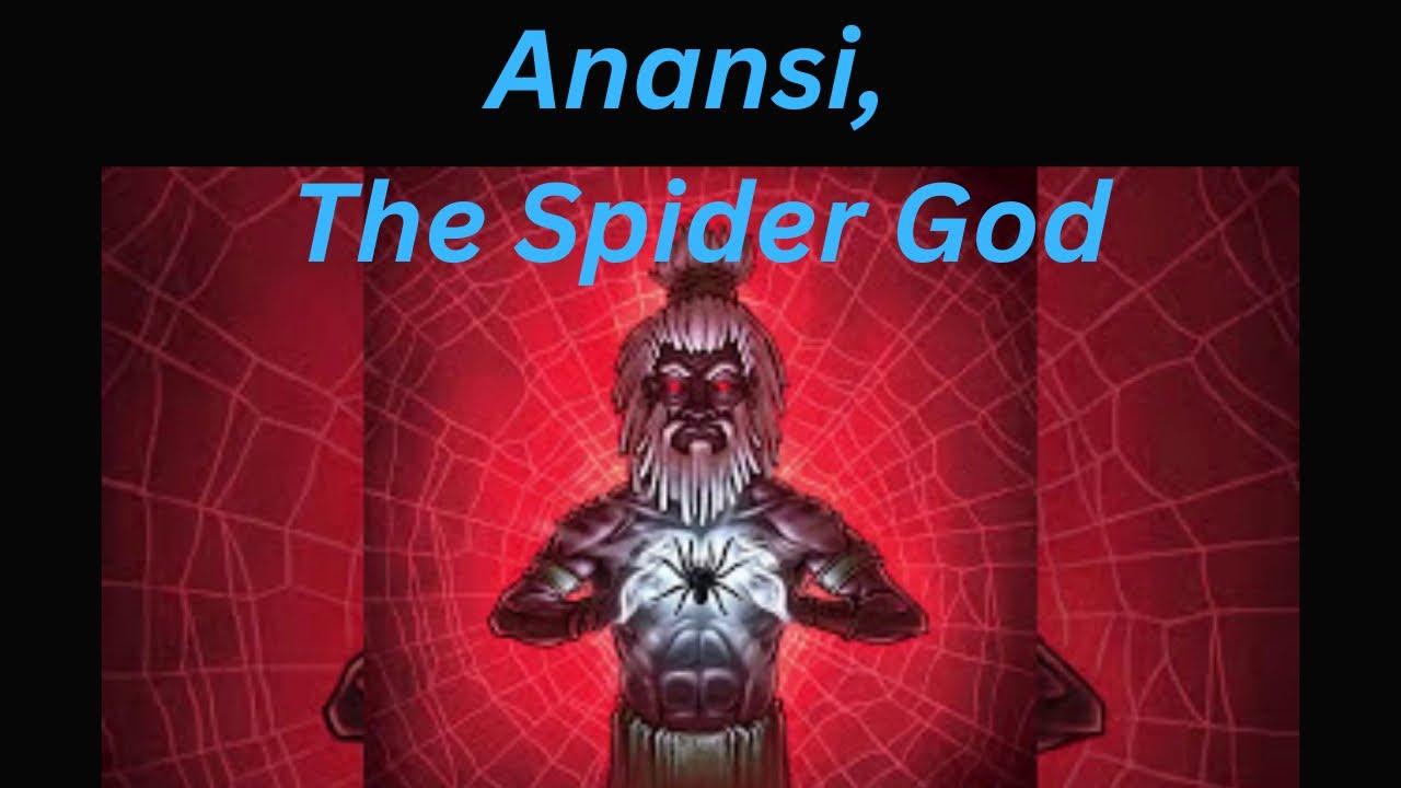 Legacy Of The Gods Anansi The Spider God