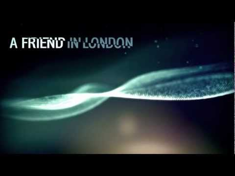 "A Friend in London ""Unite"" - Track # 7 - Unite, Unite"
