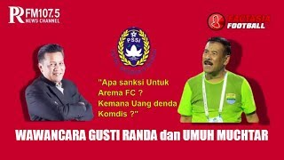 Download Video Full Wawancara Umuh Muchtar dan Gusti randa Soal Sanksi Persib, Persija, dan Arema fc MP3 3GP MP4