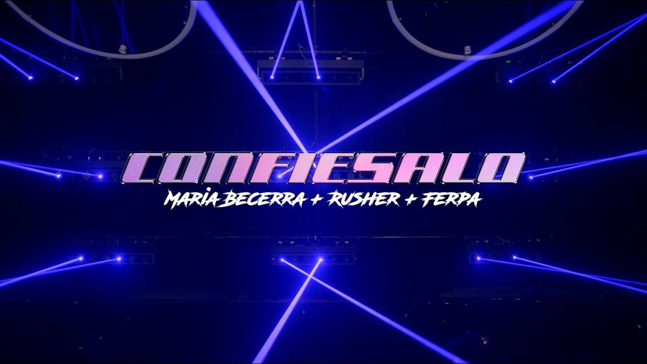 Maria Becerra, Rusherking + Fer Palacio - Confiésalo (Special Live Edition)