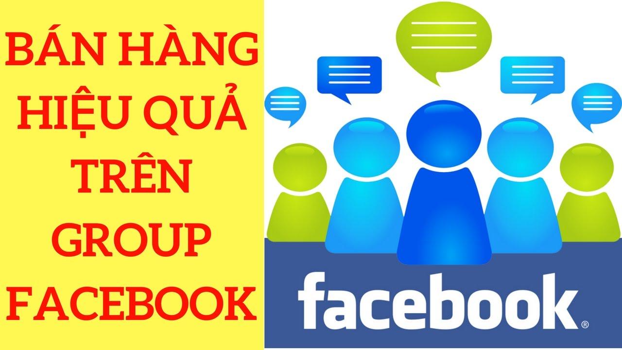 Bán Hàng Hiệu Quả Trên Group Facebook [LỢI OBS]