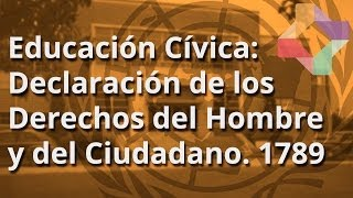 Declaración de los Derechos del Hombre y del Ciudadano. 1789 - Educación Cívica - Educatina