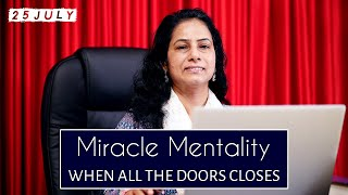 When All The Doors Closes - Miracle Mentality | 25 July | Morning Devotions | Ps. Jolly George