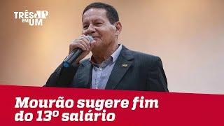 General Mourão sugere o fim do 13º salário