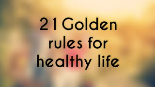 These are some well researched rules for healthy/awesome life and live long