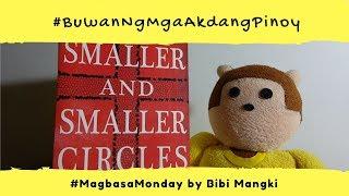 #MagbasaMonday EP10: Bibi Mangki reads 'Smaller and Smaller Circles'!   Bookbed