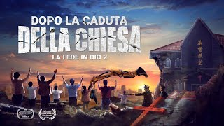 """Film cristiano """"La fede in Dio 2 - Dopo la caduta della chiesa"""""""