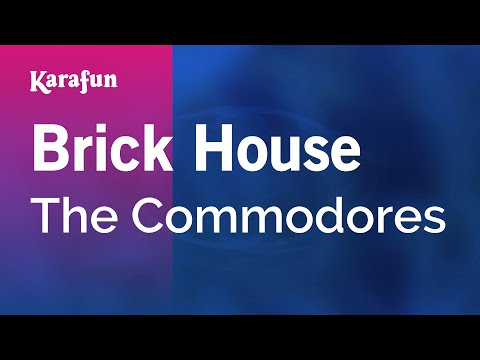 Karaoke Brick House - The Commodores *