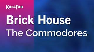 Karaoke Brick House - The Commodores *
