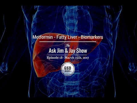GSD - The Ask Jim & Jay Show - Ep. 18 Metformin, Fatty Liver, Biomarkers