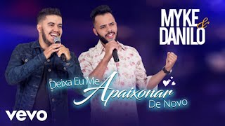 Myke e Danilo - Deixa Eu Me Apaixonar De Novo