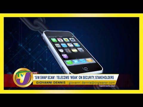 Sim Swap Scam: Telecom 'Weak' on Security, Stakeholders   TVJ News