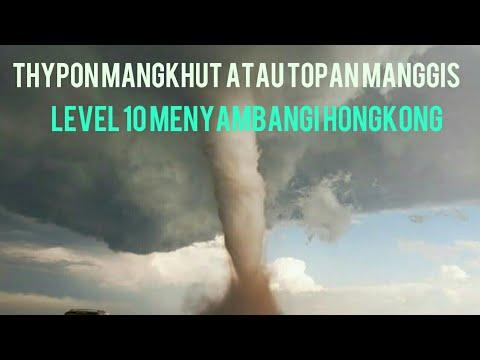 THYPON MANGKHUT atau TOPAN MANGGIS LEVEL 10 DI HONGKONG HARI INI