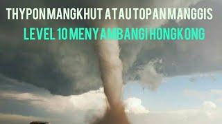 Download Video THYPON MANGKHUT atau TOPAN MANGGIS LEVEL 10 DI HONGKONG HARI INI MP3 3GP MP4