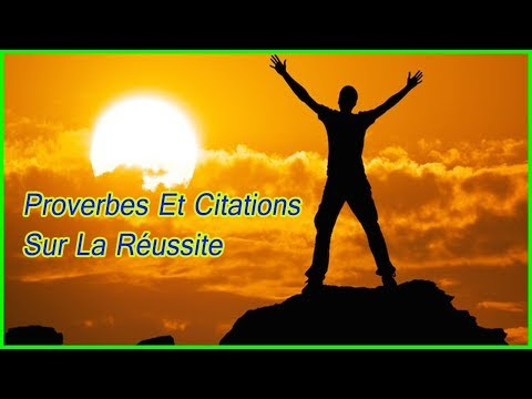 Proverbes Et Citations Sur La Reussite : Episode 1