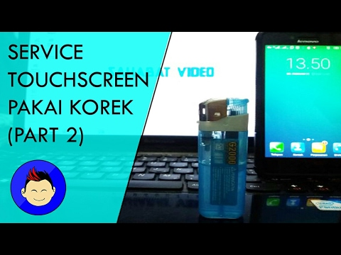 Service Touchscreen Pakai Korek (part 2)