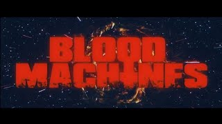 BLOOD MACHINES Official Trailer (2018) Sci-Fi Movie HD