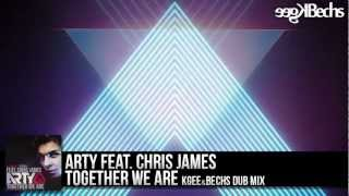 Arty feat. Chris James - Together We Are (Kgee & Bechs Dub Mix)