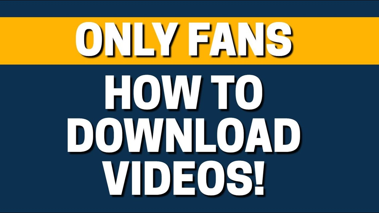 How To Download Video In OnlyFans