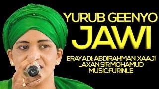 YURUB GEENYO (JAWI) 2017 SOMALI MUSIC HD