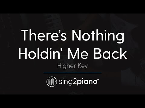 There's Nothing Holdin' Me Back [HIGHER Piano Karaoke] Shawn Mendes