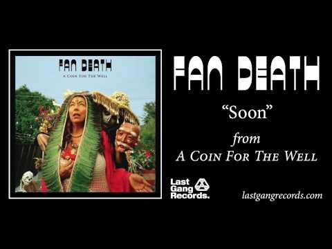 Fan Death - Soon