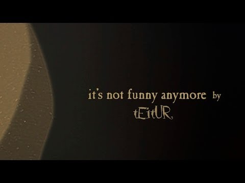It's Not Funny Anymore By Teitur