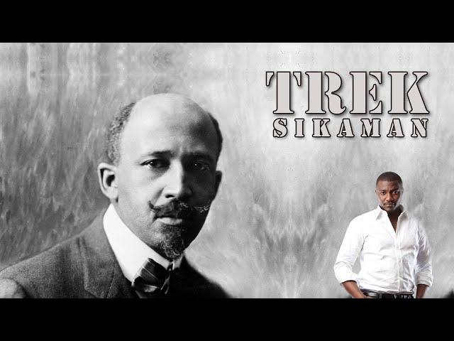 TREK SIKAMAN - W.E.B. Du Bois
