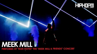 Meek Mill Performs Blue Notes At His Meek Mill Friends Concert