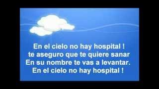 EN EL CIELO NO HAY HOSPITAL