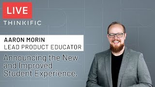 Aaron Morin Showcasing The New & Improved Student Experience - Thinkific LIVE