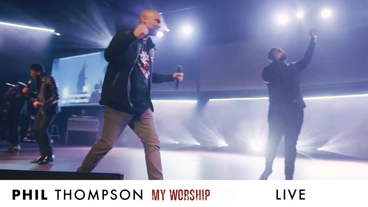 """My Worship"" (LIVE) - Phil Thompson"