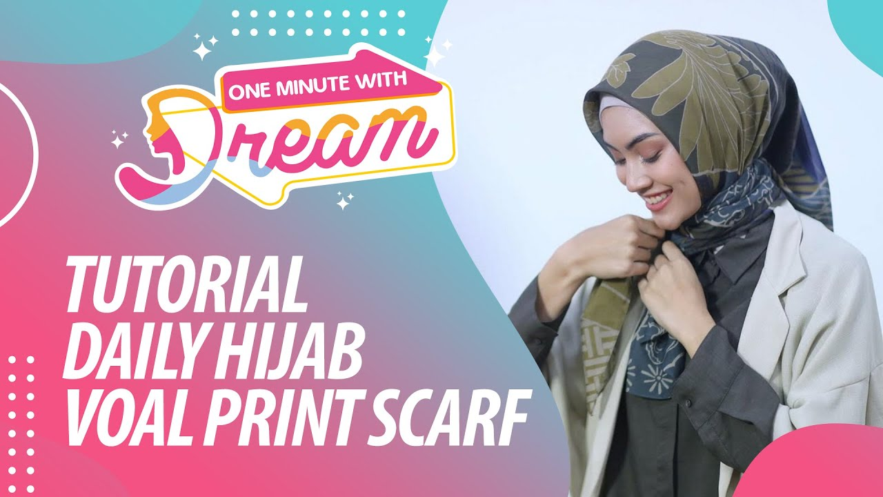 Tutorial Daily Hijab Voal Print Scarf | #OneMinuteWithDream