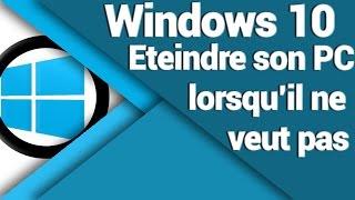 Comment éteindre son PC Windows 10 récalcitrant ?