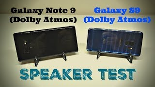 Galaxy Note 9 vs Galaxy S9 - Stereo Speakers