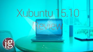 Xubuntu 15.10 Review - Linux Distro Reviews