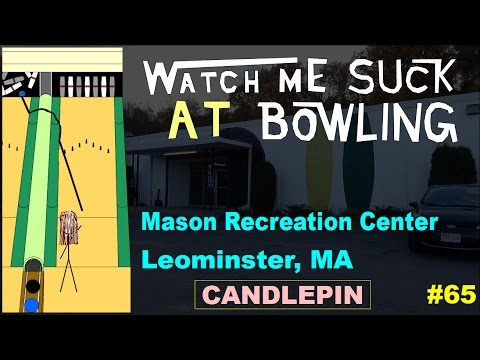 Watch Me Suck at Bowling! (Ep #65) Mason Recreation Center, Leominster, MA