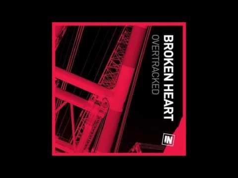 Overtracked - Broken Heart (Original Mix)