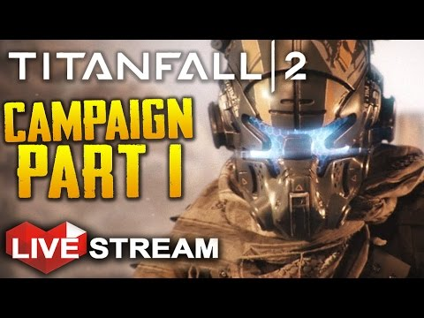 Titanfall 2 Campaign: Part 1 | Becoming a...