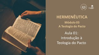 CBTR - Introdução a Teologia do Pacto (Mod 03 - Aula 01)