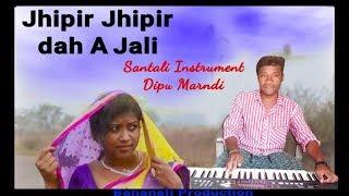 NEW SANTALI INSTRUMENTAL//JHIPIR JHIPIR DAH A JALI COVER BY DIPU KUMAR