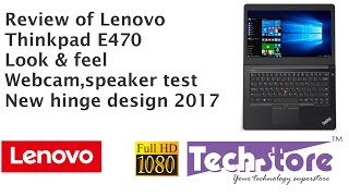 Lenovo thinkpad E470 Laptop : Full review new design hinges 2017 model webcam speaker screen tested