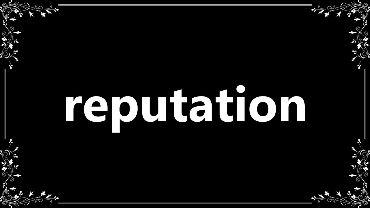 Reputation - Meaning and How To Pronounce